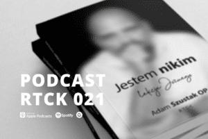 RTCK podcast odc. 21